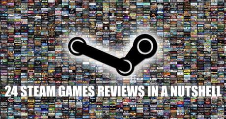 24 Steam games reviews in nutshell part 3...